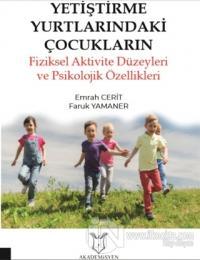 Yetiştirme Yurtlarındaki Çocukların Fiziksel Aktivite Düzeyleri ve Psikolojik Özellikleri