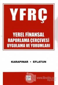 YFRC Yerel Finansal Raporlama Çerçevesi Uygulama ve Yorumları