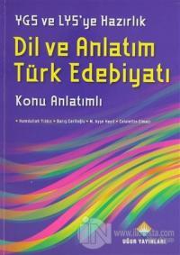 YGS ve LYS'ye Hazırlık Dil ve Anlatım Türk Edebiyatı Konu Anlatımlı