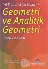 YGS ve LYS'ye Hazırlık Geometri ve Analitik Geometri Soru Bankası