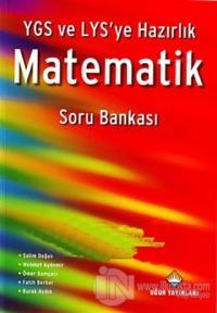 YGS ve LYS'ye Hazırlık Matematik Soru Bankası