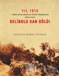 Yıl 1915 Gelibolu Kan Gölü!