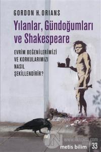 Yılanlar, Gündoğumları ve Shakespeare