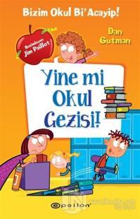 Yine mi Okul Gezisi! (Ciltli)