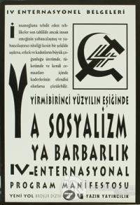 Yirmibirinci Yüzyılın Eşiğinde Ya Sosyalizm Ya Barbarlık