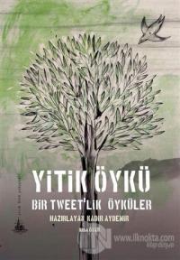 Yitik Öykü - Bir Tweet'lik Öyküler %18 indirimli Kadir Aydemir