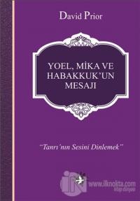 Yoel, Mika ve Habakkuk'un Mesajı