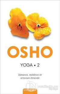 Yoga 2 Zamanın, Mekanın ve Arzunun Ötesinde %20 indirimli Osho (Bhagwa