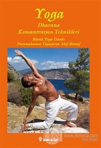 Yoga - Drahana Konsantrasyon Teknikleri
