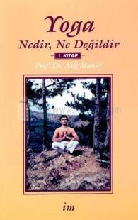 Yoga Nedir,Ne Değildir-1.kitap