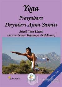 Yoga Pratyahara Duyuları Aşma Sanatı %25 indirimli Akif Manaf