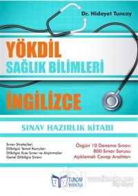 YÖKDİL Sağlık Bilimleri İngilizce Sınav Hazırlık Kitabı Hidayet Tuncay