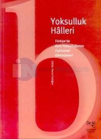 Yoksulluk Halleri - Türkiye'de Kent Yoksulluğunun Toplumsal Görünümleri