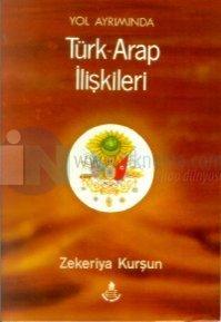 Yol Ayrımında Türk - Arap İlişkileri