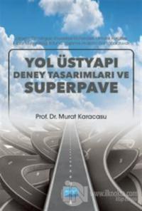 Yol Üstyapı Deney Tasarımları ve Superpave