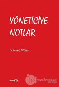 Yöneticiye Notlar Mustafa Turhan
