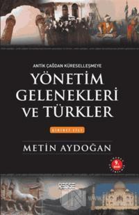 Yönetim Gelenekleri ve Türkler Cilt: 1