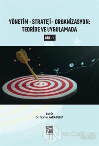 Yönetim-Strateji-Organizasyon: Teoride ve Uygulamada Cilt 1