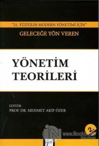 21. Yüzyılın Modern Yönetimi İçin Geleceğe Yön Veren Yönetim Teorileri