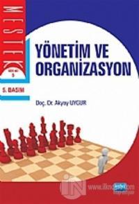 Yönetim ve Organizasyon (Akyay Uygur)