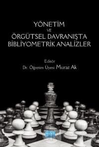 Yönetim ve Örgütsel Davranışta Bibliyometrik Analizler Murat Ak