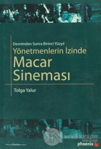 Yönetmenlerin İzinde Macar Sineması