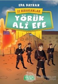 Yörük Ali Efe - İz Bırakanlar