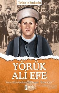 Yörük Ali Efe - Tarihte İz Bırakanlar
