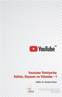 Youtube Türkiye'de Kültür, Siyaset ve Tüketim 1 Ahmet Güven
