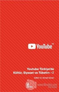 Youtube Türkiye'de Kültür, Siyaset ve Tüketim - 2