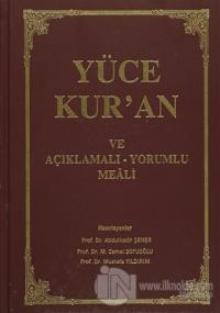 Yüce Kur'an ve Açıklamalı - Yorumlu Meali (Ciltli)