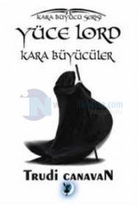 Yüce Lord - Kara Büyücüler Kara Büyücü Serisi 6. Kitap