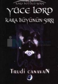 Yüce Lord - Karabüyünün Sırrı Kara Büyücü Serisi 5. Kitap