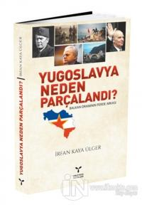 Yugoslavya Neden Parçalandı?