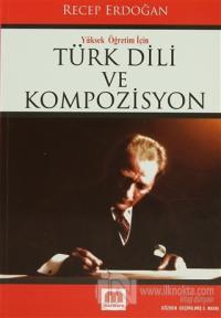 Yüksek Öğretim İçin Türk Dili ve Kompozisyon