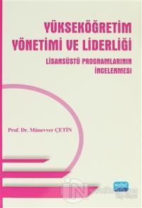 Yükseköğretim Yönetimi ve Liderliği Lisansüstü Programlarının İncelenmesi