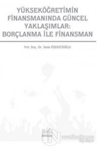 Yükseköğretimin Finansmanında Güncel Yaklaşımlar: Borçlanma İle Finans