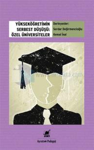 Yükseköğretimin Serbest Düşüşü - Özel Üniversiteler