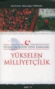 Yükselen Milliyetçilik - Türkçülüğün Yeni Esasları