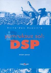 Yumruksuz Sol: DSP Evita'dan Ecevit'e