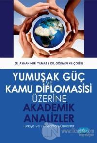 Yumuşak Güç ve Kamu Diplomasisi Üzerine Akademik Analizler