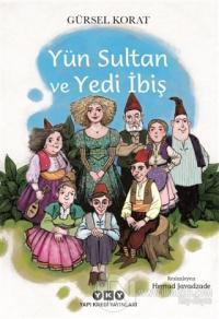 Yün Sultan ve Yedi İbiş Gürsel Korat