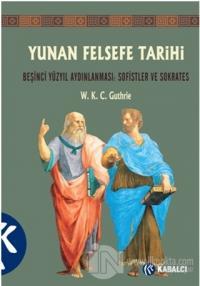 Yunan Felsefe Tarihi 3. Cilt W. K. C. Guthrie