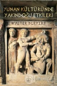 Yunan Kültüründe Yakındoğu Etkileri %40 indirimli Walter Burkert