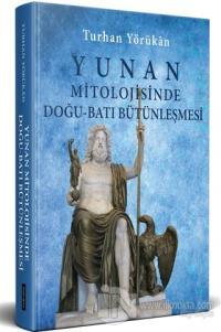 Yunan Mitolojisinde Doğu - Batı Bütünleşmesi
