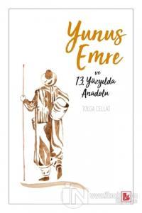 Yunus Emre ve 13. Yüzyılda Anadolu