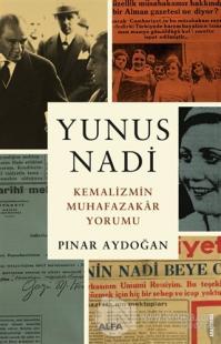 Yunus Nadi - Kemalizmin Muhafazakar Yorumu