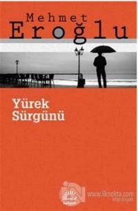 Yürek Sürgünü %20 indirimli Mehmet Eroğlu
