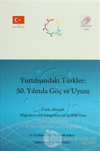 Yurtdışındaki Türkler: 50. Yılında Göç ve Uyum