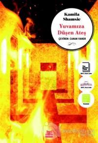 Yuvamıza Düşen Ateş Kamila Shamsie